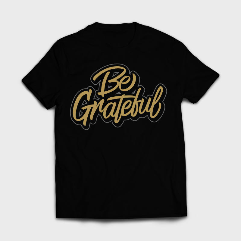 BE GRATEFUL Lettering T-shirt design | Tshirt-Factory